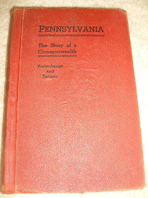 Pennsylvania;  The Story Of A Commonwealth by Fortenbaugh and Tarman - 1940