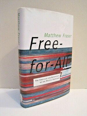 Free For All  The Struggle For Dominance On The Digital Frontier By M  Fraser