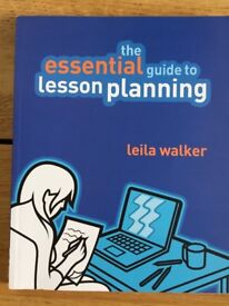 The Essential Guide to Lesson Planning, by Leila Walker