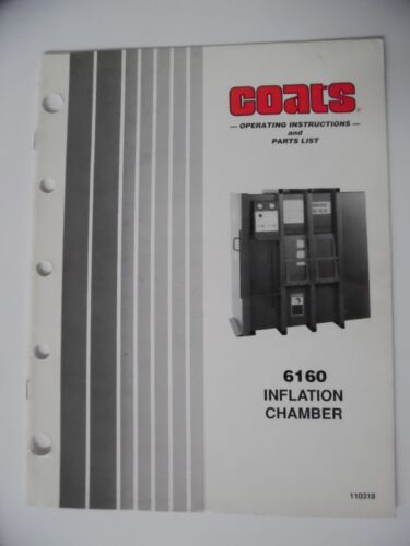 c.1991 COATS 6160 Inflation Chamber Tire Service Operating Manual Parts Catalog