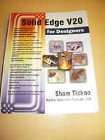 Solid Edge V20 for Designers 1st Edition, 2009 by Sham Tickoo