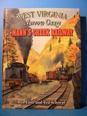 West Virginia Narrow Gauge Mann's Creek Railway 1999 By Ron Lane & Ted Schhnepf