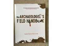 The Archaeologist's Field Handbook : The Essential Guide 1st Edition