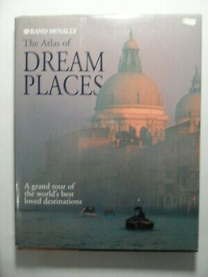 The Atlas of Dream Places a Grand Tour of the World's Best Loved