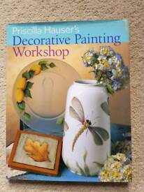 DECORATIVE PAINTING WORKSHOP BY PRISCILLA HAUSER - BRAND NEW