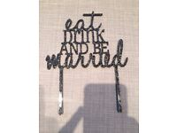Wedding Cake Topper - Eat Drink and Be Married