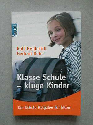 Klasse Schule – kluge Kinder. Der Schule-Ratgeber für Eltern  Heiderich, R. 2004 ()