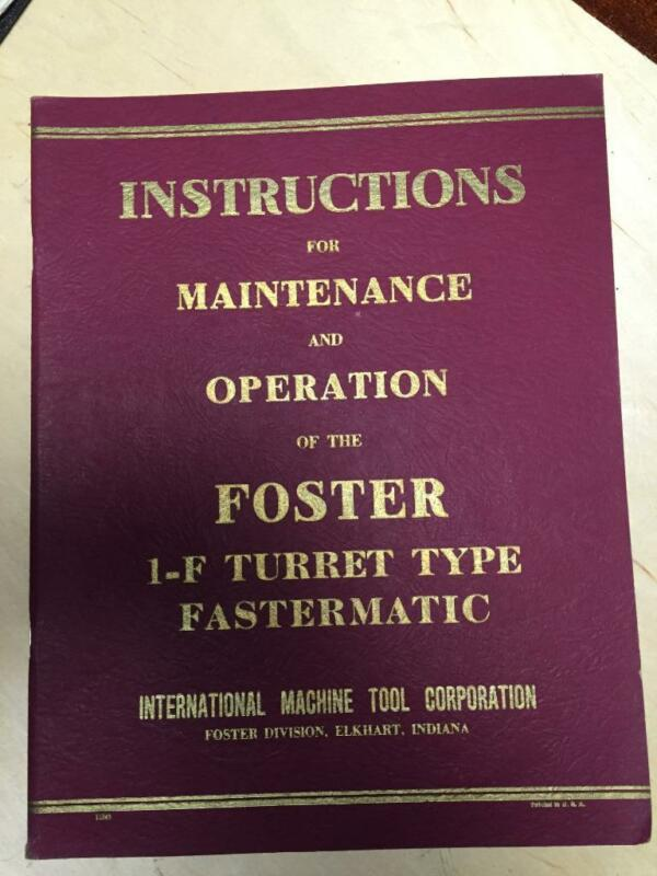 Original Operator Maintenance Manual for the Foster 1-F Fastermatic Turret Lathe