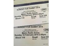 Sunday for Sammy ticket s x2 newcastle 18th Feb 2pm