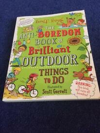 The anti-boredom book of brilliant outdoor things to do by Andy seed and Scott Garrett