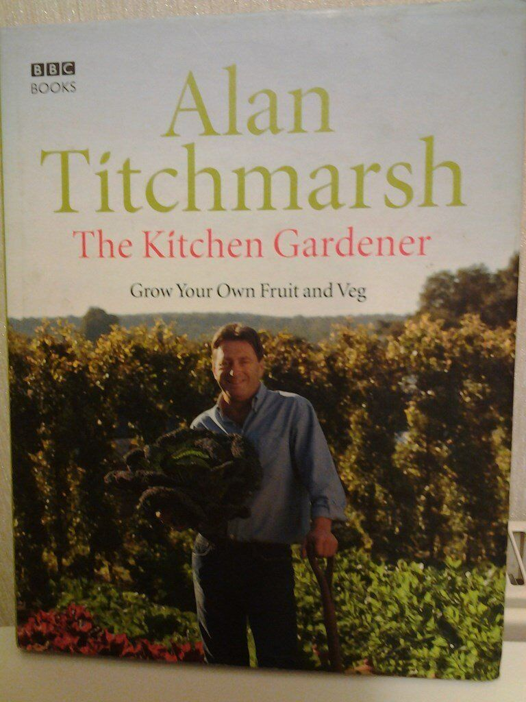The Kitchen Gardener Alan Titchmarsh The Kitchen Gardener Grow Your Own Fruit And