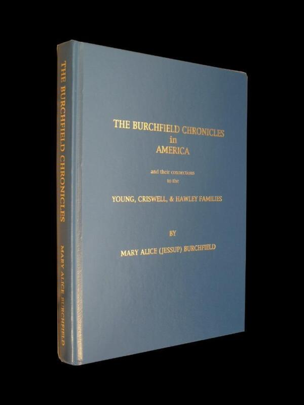 Burchfield Chronicles In America Young Criswell Hawley Genealogy