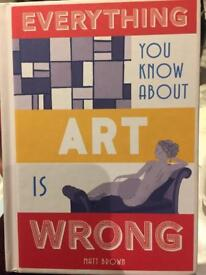 'Everything you know about Art is wrong'