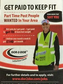 LEAFLET DISTRIBUTION POST PEOPLE WANTED - GET PAID TO KEEP FIT - IMMEDIATE START