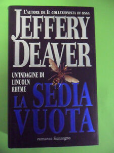 JEFFERY DEAVER: LA SEDIA VUOTA-CICLO LINCOLN RHYME