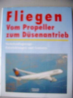 Fliegen Vom Propeller zum Düsenantrieb Entwicklungen