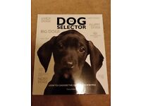 The Dog Selector: How to Choose the Right Dog for You Book Hardcover