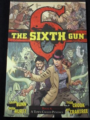 THE SIXTH GUN BOOK 4: A TOWN CALLED PENANCE TPB COLL #18-23!
