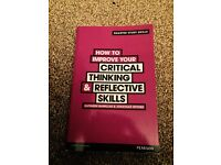 'How to improve your critical thinking&reflective skills' (Kathleen McMillan&Jonathan Weyers)