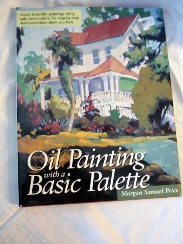 1999 HARDCOVER WITH DJ OIL PAINTING WITH A BASIC PALETTE BOOK SAMUEL PRICE