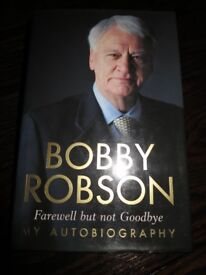 Signed Sir Bobby Robson hardback autobiography - Farewell but not Goodbye