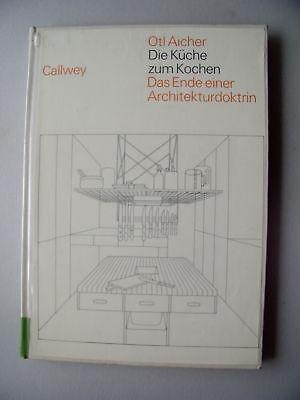 Die Küche zum Kochen Ende einer Architekturdoktrin 1983