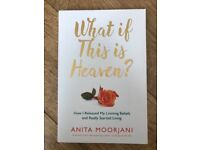 What if this is Heaven? by Anita Moorjani