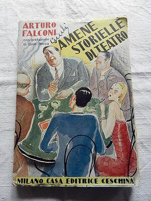 AMENE STORIELLE DI TEATRO Arturo Falconi Milano Casa Editrice Ceschina 1931Libro