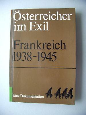 Österreicher im Exil Frankreich 1938-1945 Dokumentation