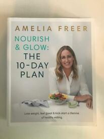 Amelia Freer Nourish and Glow: The 10-Day Plan