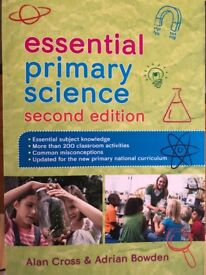 Essential Primary Science, Second Edition. Alan Cross & Adrian Bowden