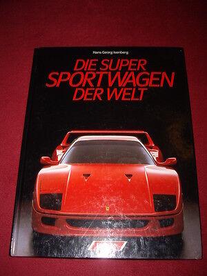 Fachbuch - Hans Georg Isenberg, Die Super Sportwagen der Welt, 1988.