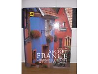 SECRET FRANCE - CHARMING VILLAGES & COUNTRY TOURS HARDBACK 256 PAGE AA APPROVED BOOK - V.G.C.