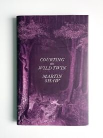 Courting the Wild Twin by Martin Shaw | Hardback | Like New