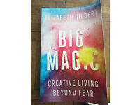 Big Magic: How to Live a Creative Life, and Let Go of Your Fear. Elizabeth Gilbert