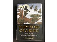 SURVIVORS OF A KIND - MEMOIRS OF THE WESTERN FRONT