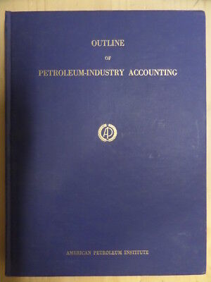 Outline of Petroleum-Industry Accounting by Various Petroleum Accounting