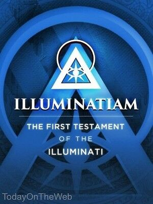 Illuminatiam: The First Testament Of The Illuminati by Illuminatiam