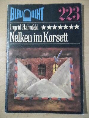 BLAULICHT Nr. 223 ** Ingrid Hahnfeld Nelken im Korsett DDR Krimi