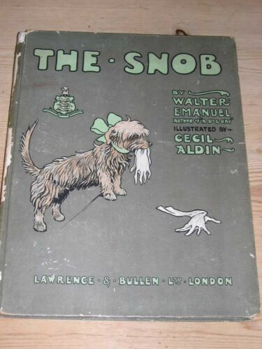 "RARE DANDIE DINMONT TERRIER DOG STORY BOOK ""THE SNOB"" BY CECIL ALDIN 1ST 1904"