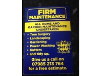 Firm maintenance garden tree work fences jet washing dump runs painting etc etc