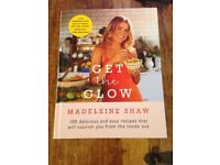 Get the glow by Madeline Shaw recipe book/health/wellbeing