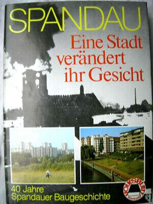 Spandau - Eine Stadt verändert ihr Gesicht . Spandauer Baugeschichte  Berlin