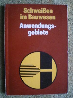 Schweißen im Bauwesen - Anwendungsgebiete - DDR Buch Stahlbetonbau Stahlbau