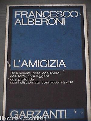 L AMICIZIA di Francesco Alberoni Garzanti 1985 Libro Letteratura Narrativa