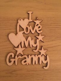 I Love My Granny has been laser cut from 3mm MDF, ideal for little grandchildren to decorate.