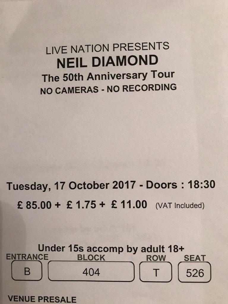 X 2 tickets Neil diamond o2 arena Tuesday 17th of October