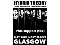 4x tickets for Hybrid Theory - Linkin Park Tribute Band. May 18th. Ivory Blacks Glasgow.