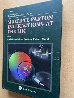 Bartalini Gaunt Multiple Parton Interactions at the LHC High Energy Physics
