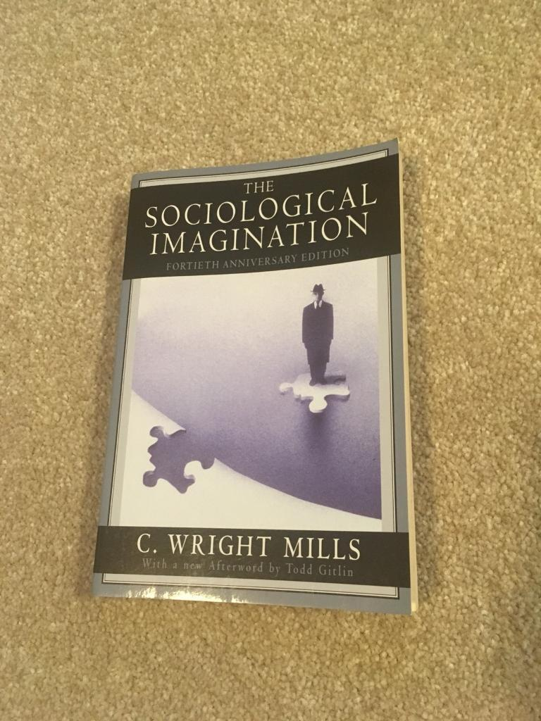 The Sociological Imagination - C. Wright Mills